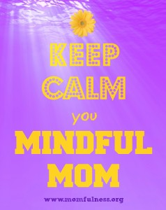 keep calm mindful mom